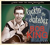 Gonna Shake This Shack Tonight - Rockin' The Jukebox by Bob King (2013-05-03)