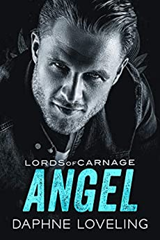 ANGEL: Lords of Carnage MC Book 7 by [Loveling, Daphne]