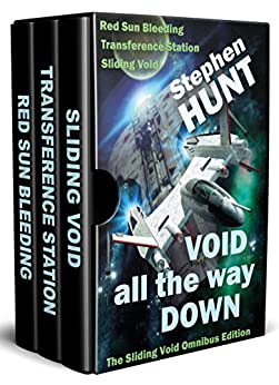 Void All The Way Down (Sliding Void space opera megapack).: The Free Trader Star ship Wars by [Hunt, Stephen]