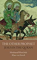 The Other Prophet: Jesus in the Qur'an