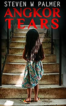 Angkor Tears (The Angkor Series Book 2) by [Palmer, Steven W.]