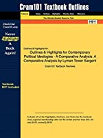 Outlines & Highlights for Contemporary Political Ideologies - a Comparative Analysis: a Comparative Analysis