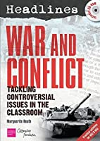 Headlines: War and Conflict: Teaching Controversial Issues