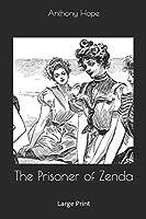 The Prisoner of Zenda: Large Print