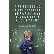 Projections, Expectations, Separations, Judgments & Rejections