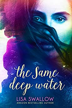 The Same Deep Water by [Swallow, Lisa]