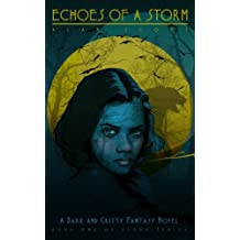 Echoes of a Storm: (The Werewolf's Ward): A Dark Fantasy Novel (The Storm Series Book 1)