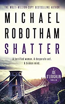Shatter: Joe O'Loughlin Book 3 (Joseph O'Loughlin 12) by [Robotham, Michael]
