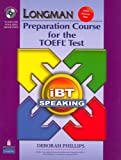 Longman Preparation Course for the TOEFL Test: iBT Speaking (with CD-ROM, 3 Audio CDs, and Answer Key) (2nd Edition)