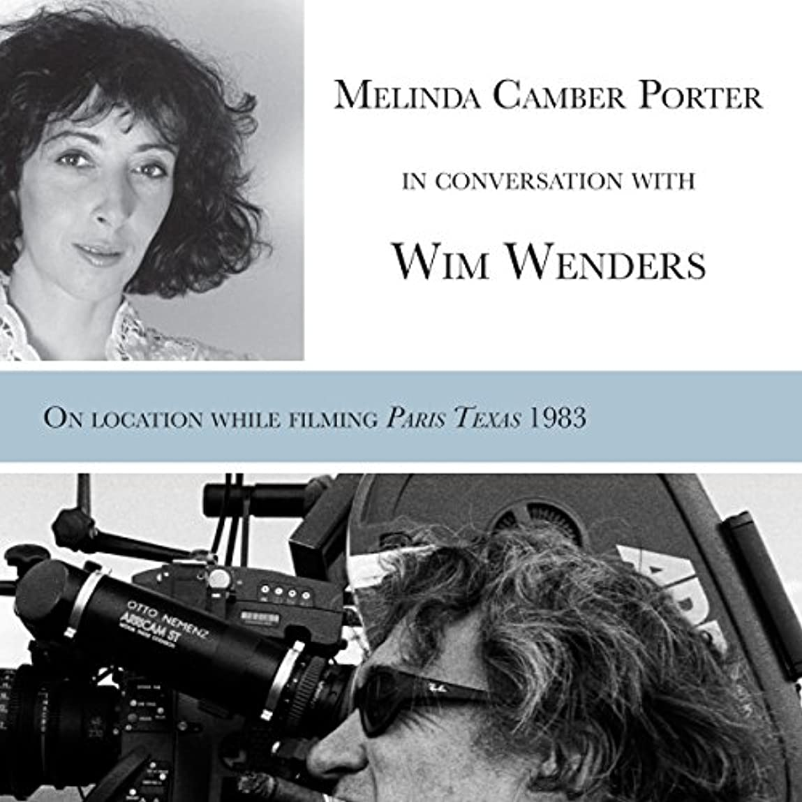 インターネットメンター感謝しているMelinda Camber Porter in Conversation with Wim Wenders: On Set of Paris, Texas 1983, Vol 1, No 3