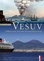 Vesuv: Leben und Tod am brennenden Berg