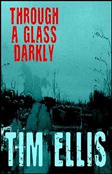 Through a Glass Darkly (Parish & Richards Book 10) by [Ellis, Tim]
