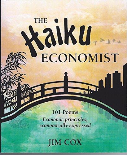 The Haiku Economist: 101 Poems Economic Principles, economically expressed (English Edition)の詳細を見る