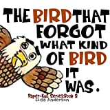 The Bird that forgot what kind of bird it was.: A fun easy-to-read bedtime story for early, beginner readers, boys and girls from ages 4 to 6 and above (Paper-Kut Book 2) (English Edition)