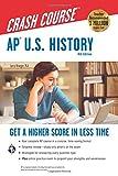 AP U.S. History Crash Course (AP Crash Course (REA))