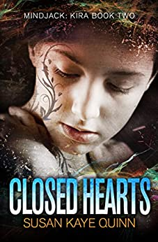 Closed Hearts (Mindjack: Kira Book 2) by [Quinn, Susan Kaye]
