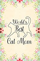 World's Best Cat Mom: Notebook to Write in for Mother's Day, Mother's day Cat mom gifts, Cat journal, Cat notebook, mothers day cat gifts