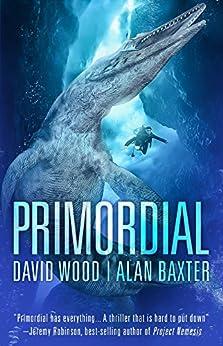 Primordial (Sam Aston Investigations Book 1) by [Wood, David, Baxter, Alan]