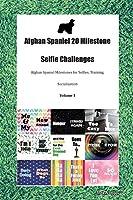 Afghan Spaniel 20 Milestone Selfie Challenges Afghan Spaniel Milestones for Selfies, Training, Socialization Volume 1