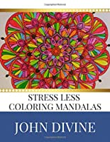 Stress Less coloring Mandalas: Stress Relieving Patterns Adult Beginner-Friendly Relaxing & Creative Art Activities