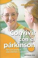 Convivir con el Parkinson : ejercicios prácticos para enfermos y cuidadores