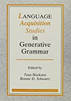 Language Acquisition Studies in Generative Grammar: Papers in Honor of Kenneth Wexler from the 1991 Glow Workshops (Language Acquisition & Language)