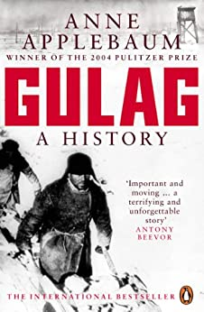 Gulag: A History of the Soviet Camps by [Applebaum, Anne]
