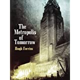 The Metropolis of Tomorrow (Dover Architecture)