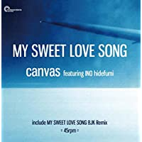 MY SWEET LOVE SONG (7inch) [Analog]