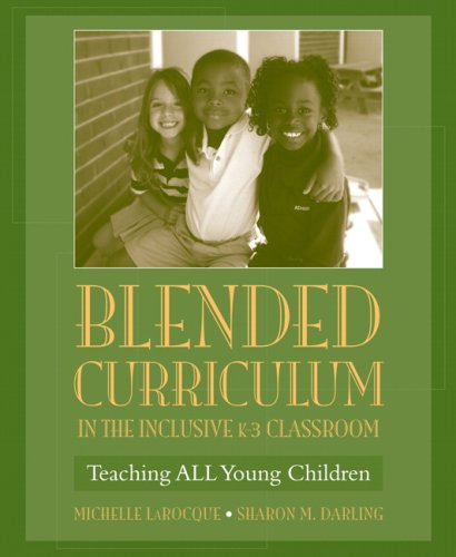 Download Blended Curriculum in the Inclusive K-3 Classroom: Teaching ALL Young Children 0205487009