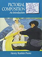 Pictorial Composition (Composition in Art) (Dover Art Instruction) by Henry Rankin Poore(1976-06-01)