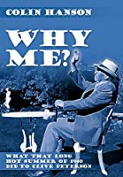 Why Me?: What That Long Hot Summer of 1940 Did to Clive Peterson