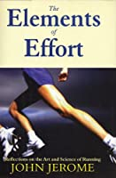 The Elements of Effort: Reflections on the Art and Science of Running (Breakaway Books)
