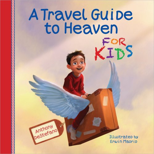 Download A Travel Guide to Heaven for Kids 0736955097