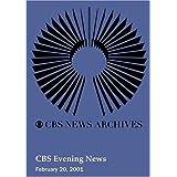 CBS Evening News (February 20, 2001)