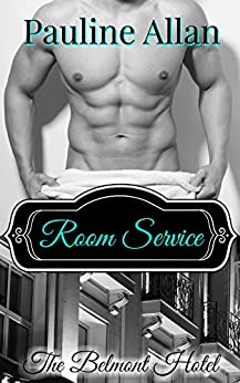 Room Service: The Belmont Hotel Series by [Allan, Pauline]