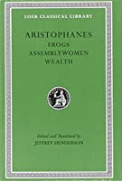 Frogs. Assemblywomen. Wealth (Loeb Classical Library)