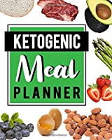 Ketogenic Meal Planner: Daily Track and Plan Your Breakfast, Lunch, and Dinner - Weekly Grocery Shopping List Checklist Included - Keto Diet Cover Design (Daily Meal Planners)