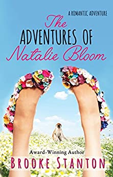 The Adventures of Natalie Bloom: A contemporary romantic love triangle (Bloom Sisters Book 2) by [Stanton, Brooke]