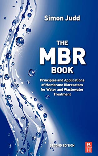 Download The MBR Book, Second Edition: Principles and Applications of Membrane Bioreactors for Water and Wastewater Treatment 0080966829