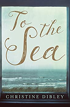 To The Sea by [Dibley, Christine]
