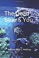 The Dead Blue & You