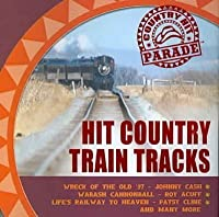 Country Hit Parade: Hit Country Train Tracks by Various Artists