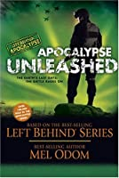 Apocalypse Unleashed (Left Behind: Apocalypse)