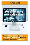 Programming For Beginner's Box Set: Learn HTML, HTML5 & CSS3, Java, PHP & MySQL, C# With the Ultimate Guides For Beginner's (Programming for Beginners in under 8 hours!) by T. J Wilson(2015-07-15)