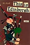 This Is Edinburgh: A Children's Classic (This is . . .)