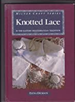 Knotted Lace (Milner Craft Series)