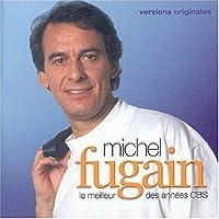 Le Meilleur Des Annees CBS by MICHEL FUGAIN (2004-09-13)