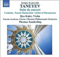Taneyev: Suite de concert/Cantata/'Ioann Damaskin'