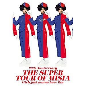 20th Anniversary THE SUPER TOUR OF MISIA Girls just wanna have fun(特典なし) [Blu-ray]